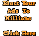 Blast Your Ads Free To Millions World Wide Every Day