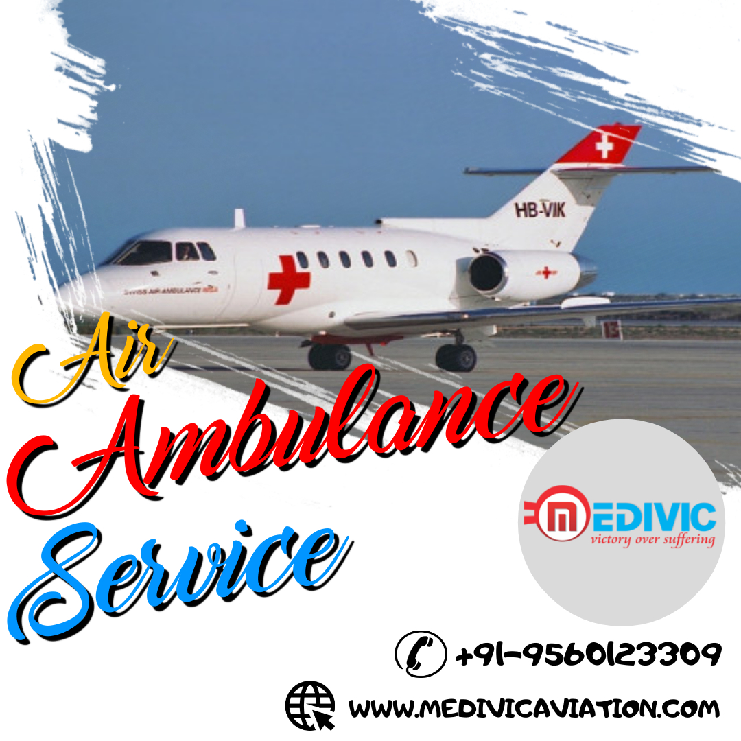 Most Perfected ICU Air Ambulance Service in Delhi by Medivic